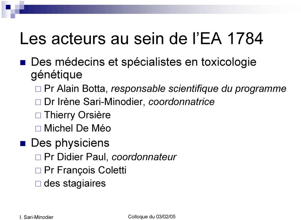 "responsable scientifique du programme "" Dr Irène Sari-Minodier,"