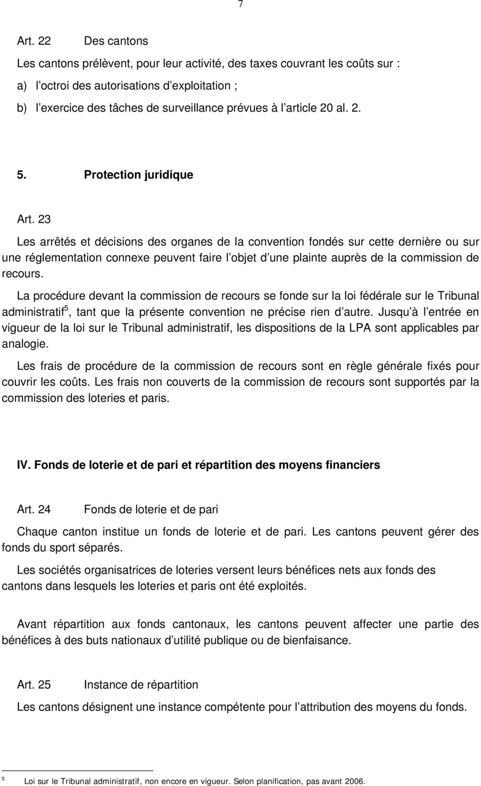article 20 al. 2. 5. Protection juridique Art.