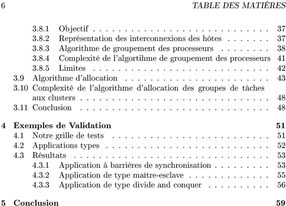 ............................. 48 48 4.1 4.2 Notregrilletests Applicationstypes 51 4.3 Résultats...................... 52 4.3.1 Applicationàbarrièressynchronisation 53 4.