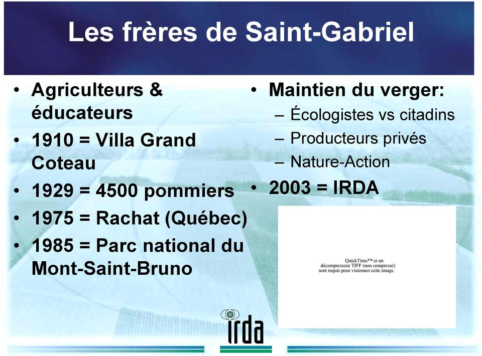 Maintien du verger: Écologistes vs citadins Producteurs privés Nature-Action 2003 =
