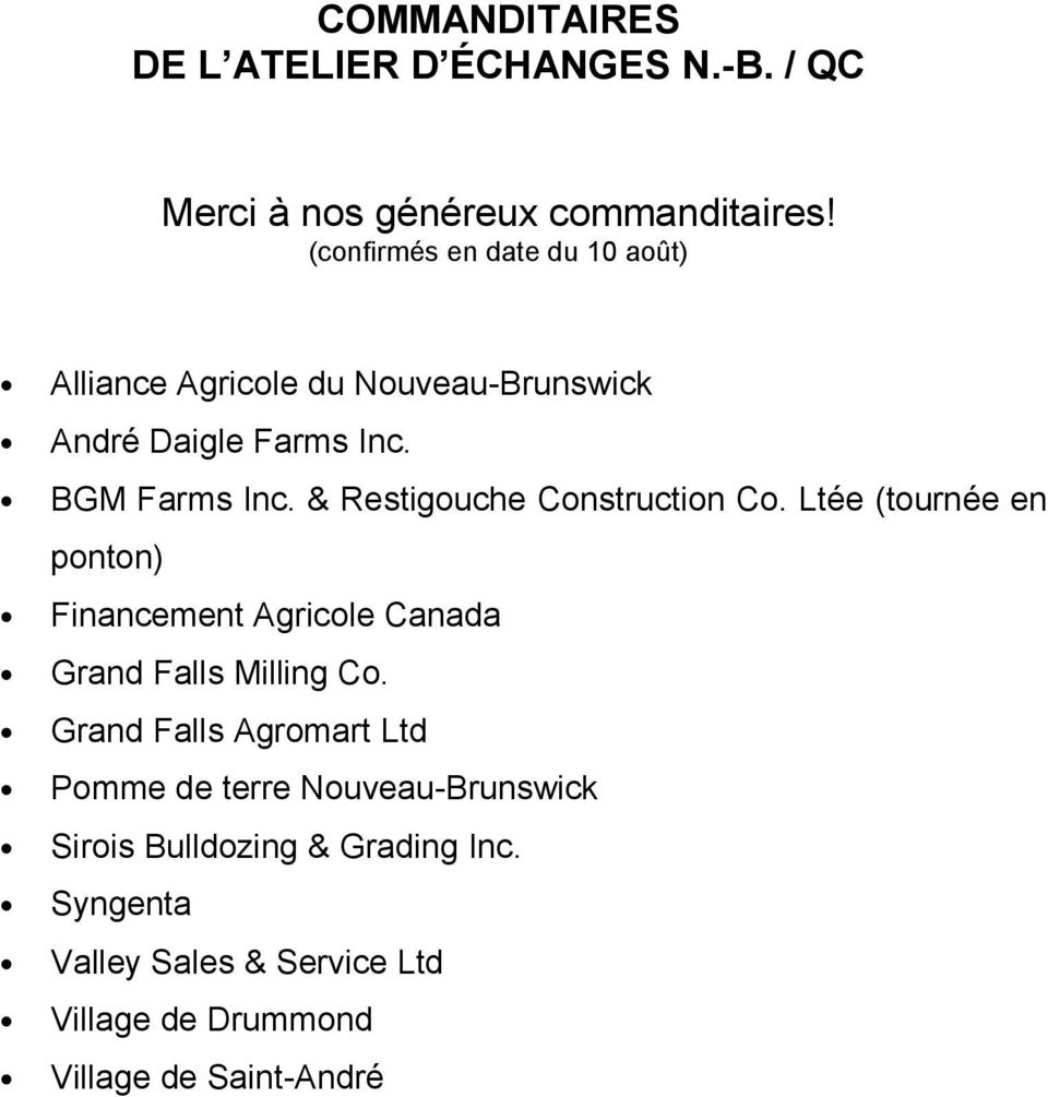 & Restigouche Construction Co. Ltée (tournée en ponton) Financement Agricole Canada Grand Falls Milling Co.