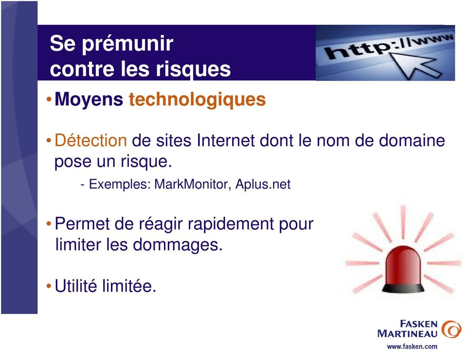 un risque. - Exemples: MarkMonitor, Aplus.