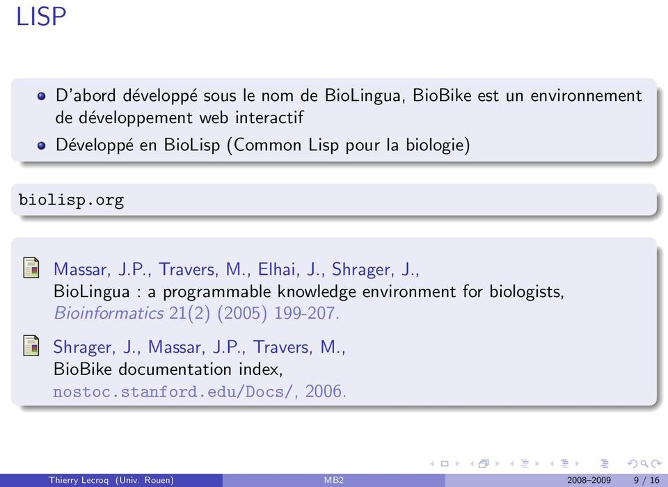 , BioLingua : a programmable knowledge environment for biologists, Bioinformatics 21(2) (2005) 199-207. Shrager, J.