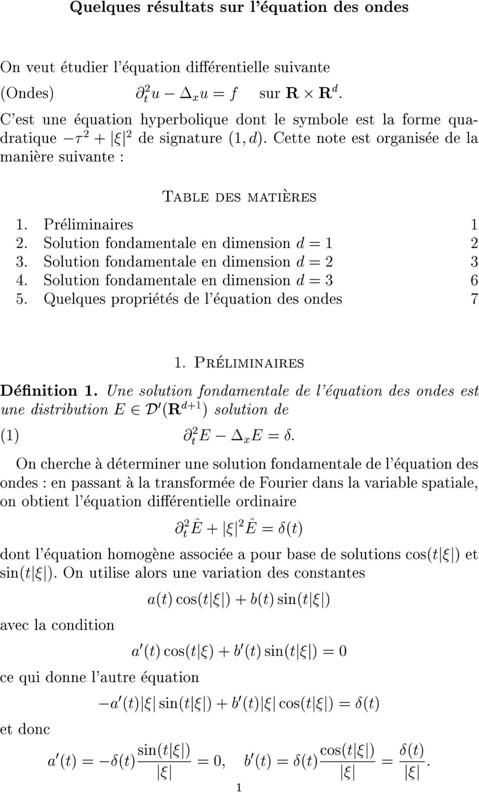 Solutionfondamentaleendimension d=3 3 5. Quelquesproprietesdel'equationdesondes 76. Preliminaires Denition unedistribution.