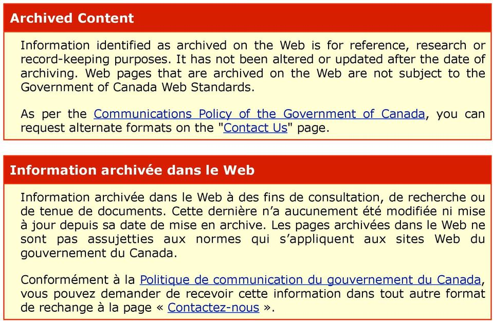 "As per the Communications Policy of the Government of Canada, you can request alternate formats on the ""Contact Us"" page."