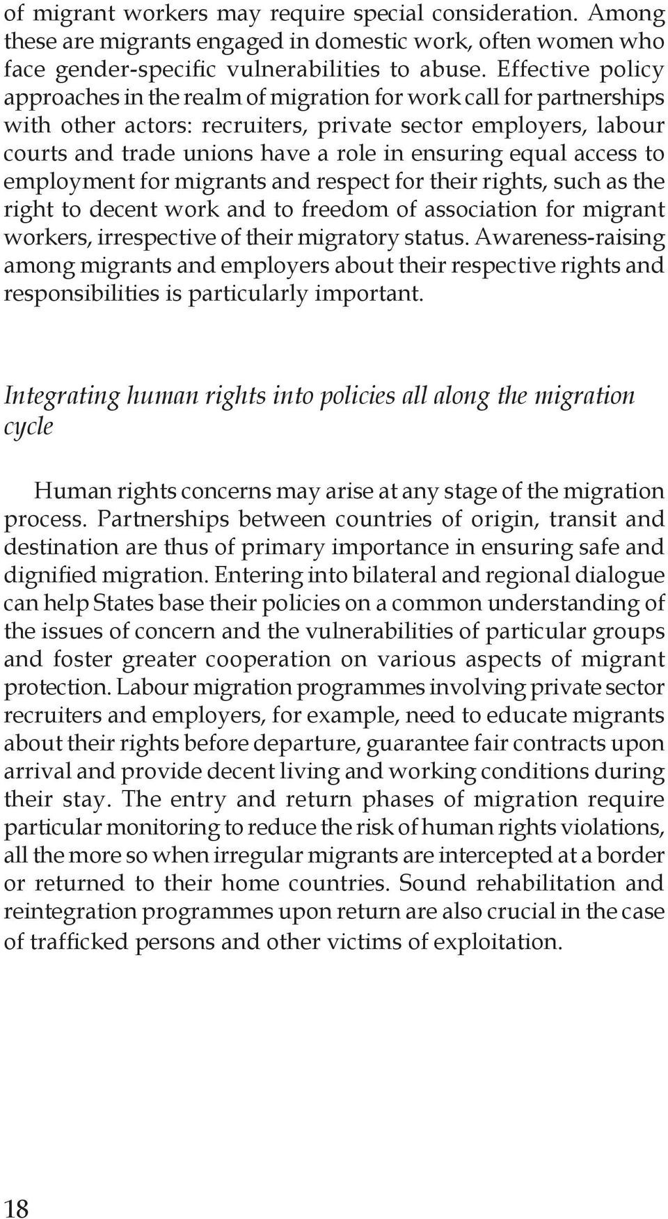 equal access to employment for migrants and respect for their rights, such as the right to decent work and to freedom of association for migrant workers, irrespective of their migratory status.