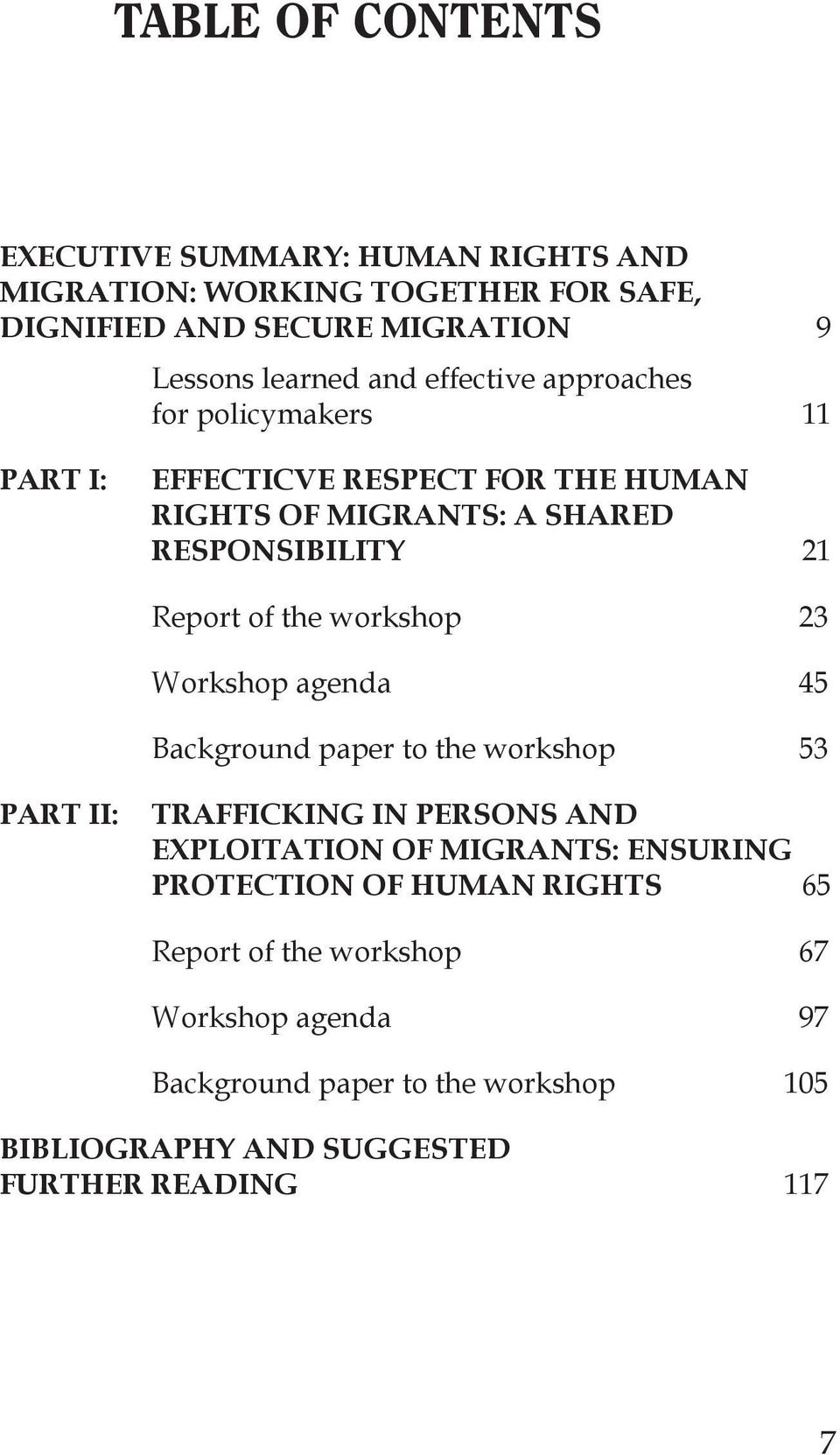 workshop 23 Workshop agenda 45 Background paper to the workshop 53 PART II: TRAFFICKING IN PERSONS AND EXPLOITATION OF MIGRANTS: ENSURING