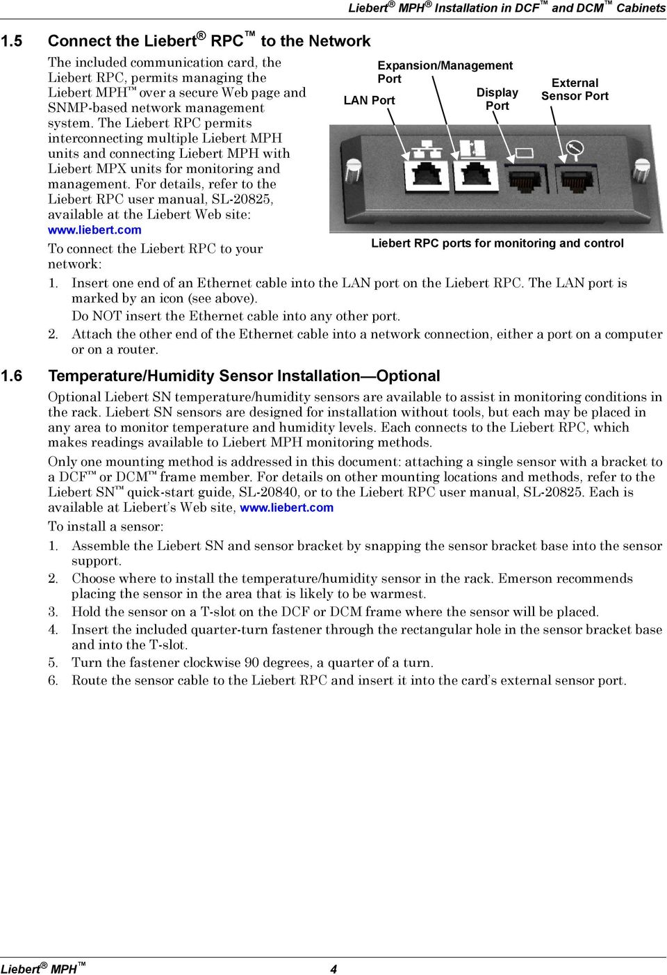 For details, refer to the Liebert RPC user manual, SL-20825, available at the Liebert Web site: www.liebert.