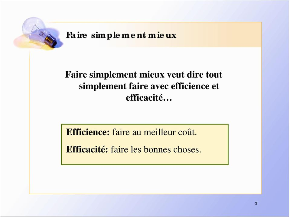 efficience et efficacité Efficience: faire au