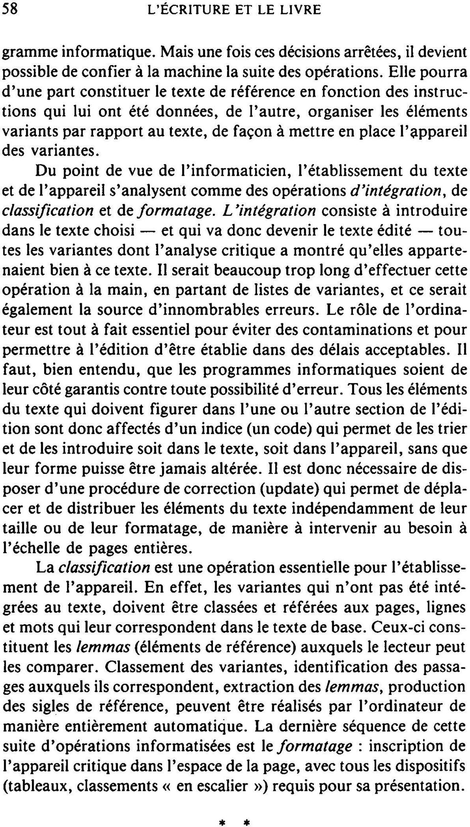 place Pappareil des variantes. Du point de vue de l'informaticien, P etablissement du texte et de Pappareil s'analysent comme des Operations d'integration, de Classification et de formatage.