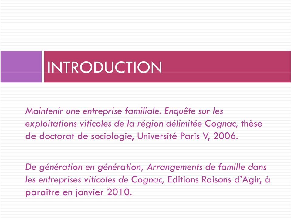 de doctorat de sociologie, Université Paris V, 2006.
