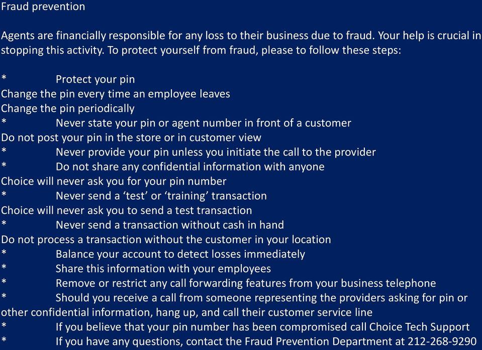 front of a customer Do not post your pin in the store or in customer view * Never provide your pin unless you initiate the call to the provider * Do not share any confidential information with anyone