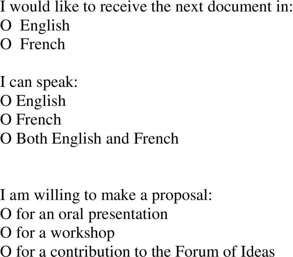 French I am willing to make a proposal: O for an oral