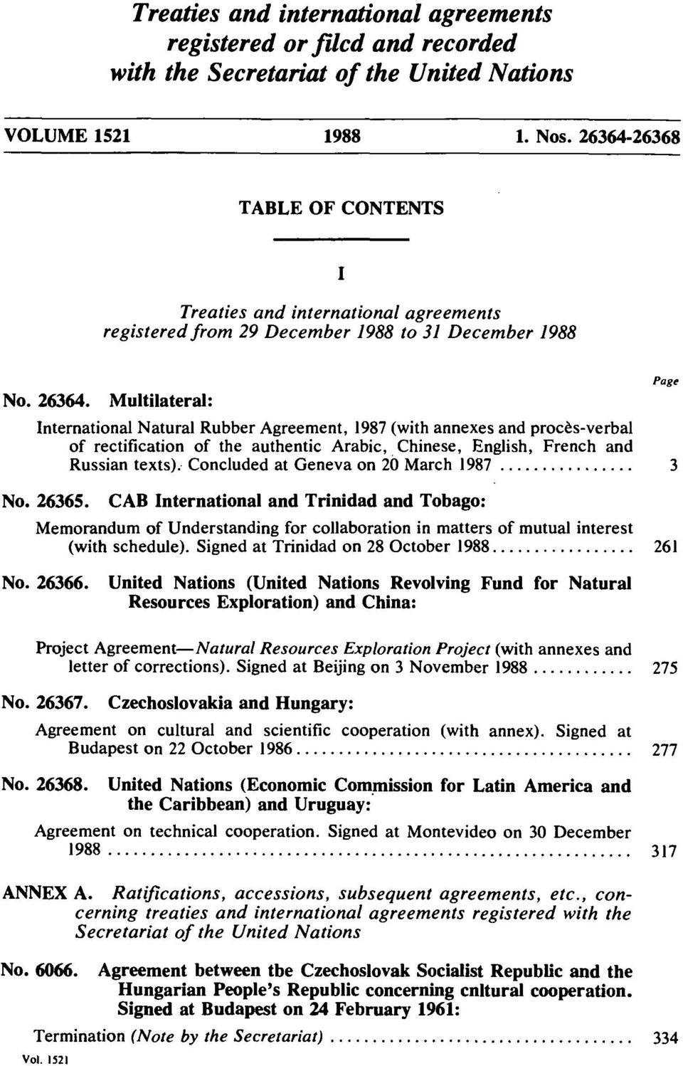 Multilateral: International Natural Rubber Agreement, 1987 (with annexes and procs-verbal of rectification of the authentic Arabic, Chinese, English, French and Russian texts).
