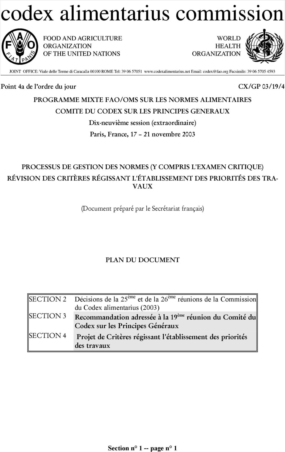 (Document préparé par le Secrétariat français) PLAN DU DOCUMENT SECTION 2 Décisions de la 25 ème et de la 26 ème réunions de la Commission du Codex alimentarius (2003) SECTION 3