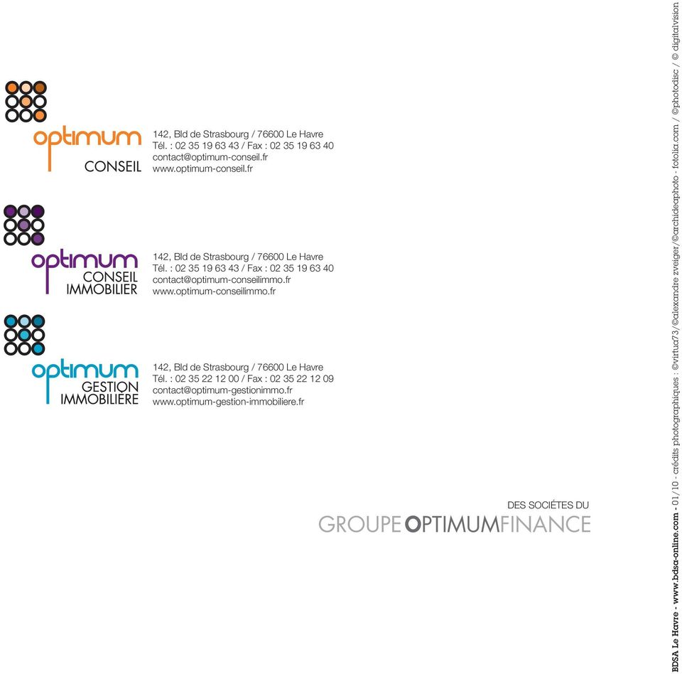 : 02 35 22 12 00 / Fax : 02 35 22 12 09 contact@optimum-gestionimmo.fr www.optimum-gestion-immobiliere.