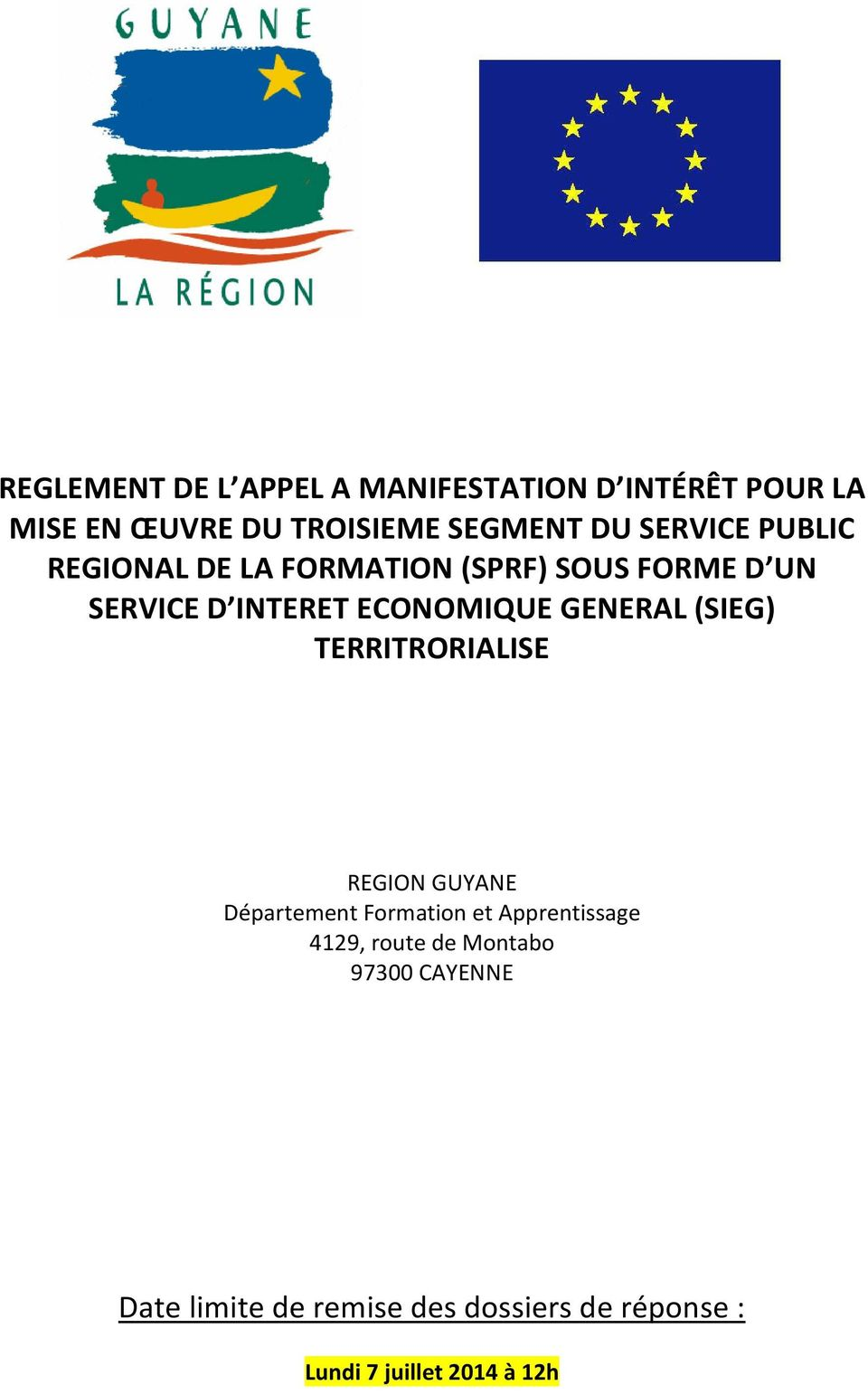 GENERAL (SIEG) TERRITRORIALISE REGION GUYANE Département Formation et Apprentissage 4129,
