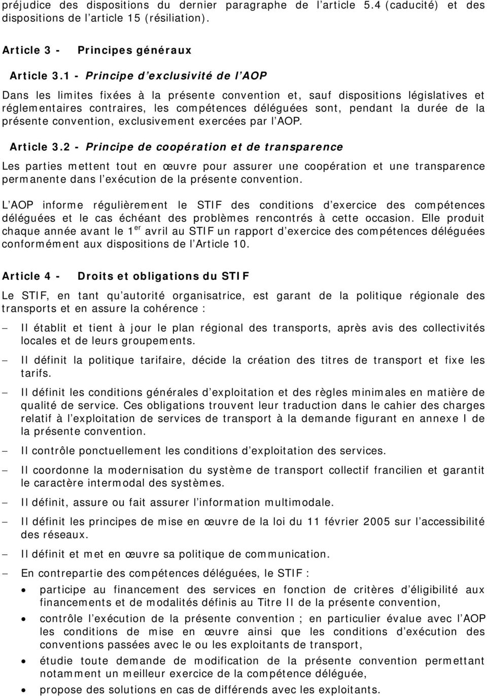 de la présente convention, exclusivement exercées par l AOP. Article 3.
