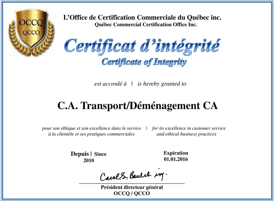 Transport/Déménagement CA pour son éthique et son excellence dans le service for its excellence in