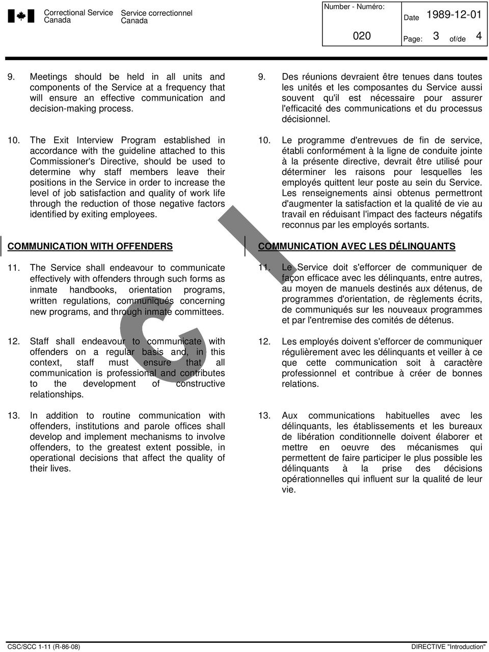 The Exit Interview Program established in accordance with the guideline attached to this Commissioner's Directive, should be used to determine why staff members leave their positions in the Service