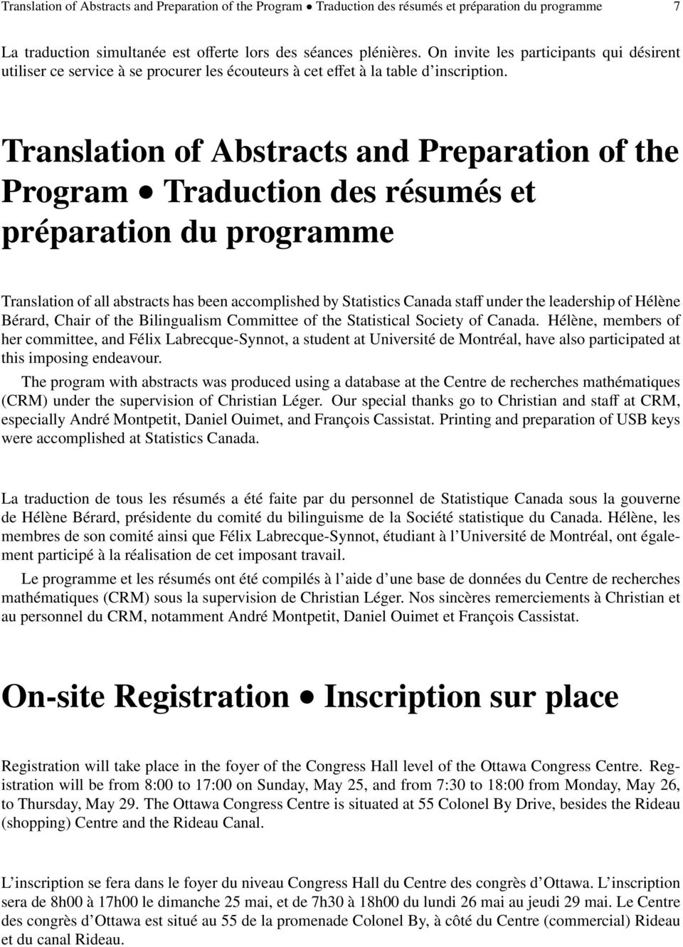 Translation of Abstracts and Preparation of the Program Traduction des résumés et préparation du programme Translation of all abstracts has been accomplished by Statistics Canada staff under the