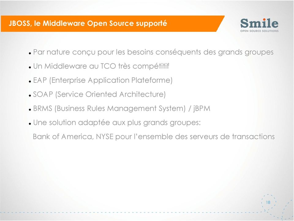 SOAP (Service Oriented Architecture) BRMS (Business Rules Management System) / jbpm Une