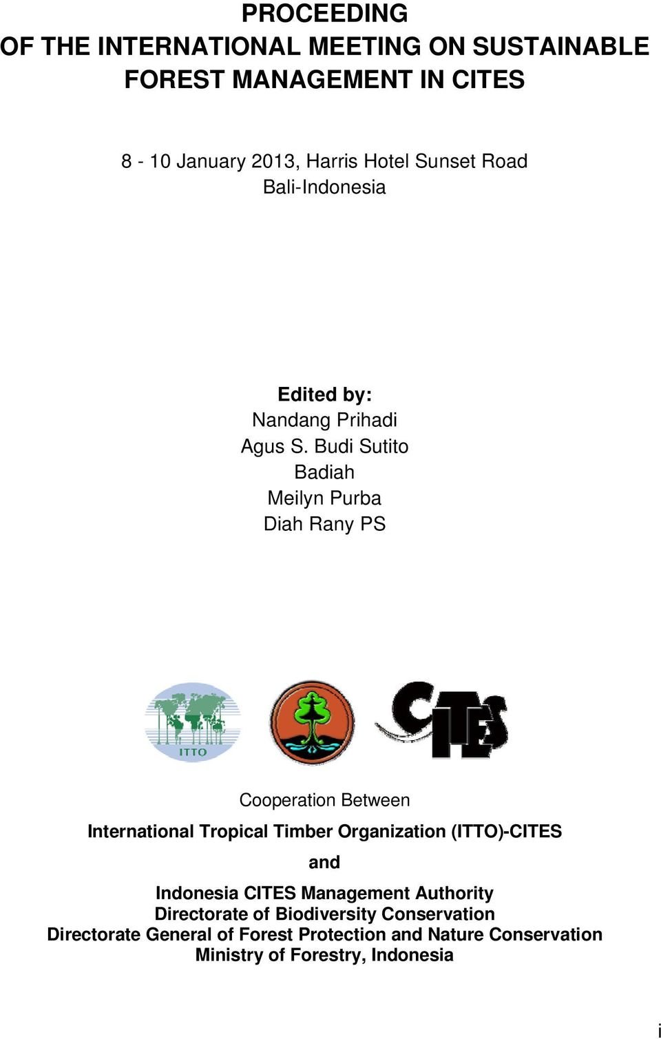 Budi Sutito Badiah Meilyn Purba Diah Rany PS Cooperation Between International Tropical Timber Organization