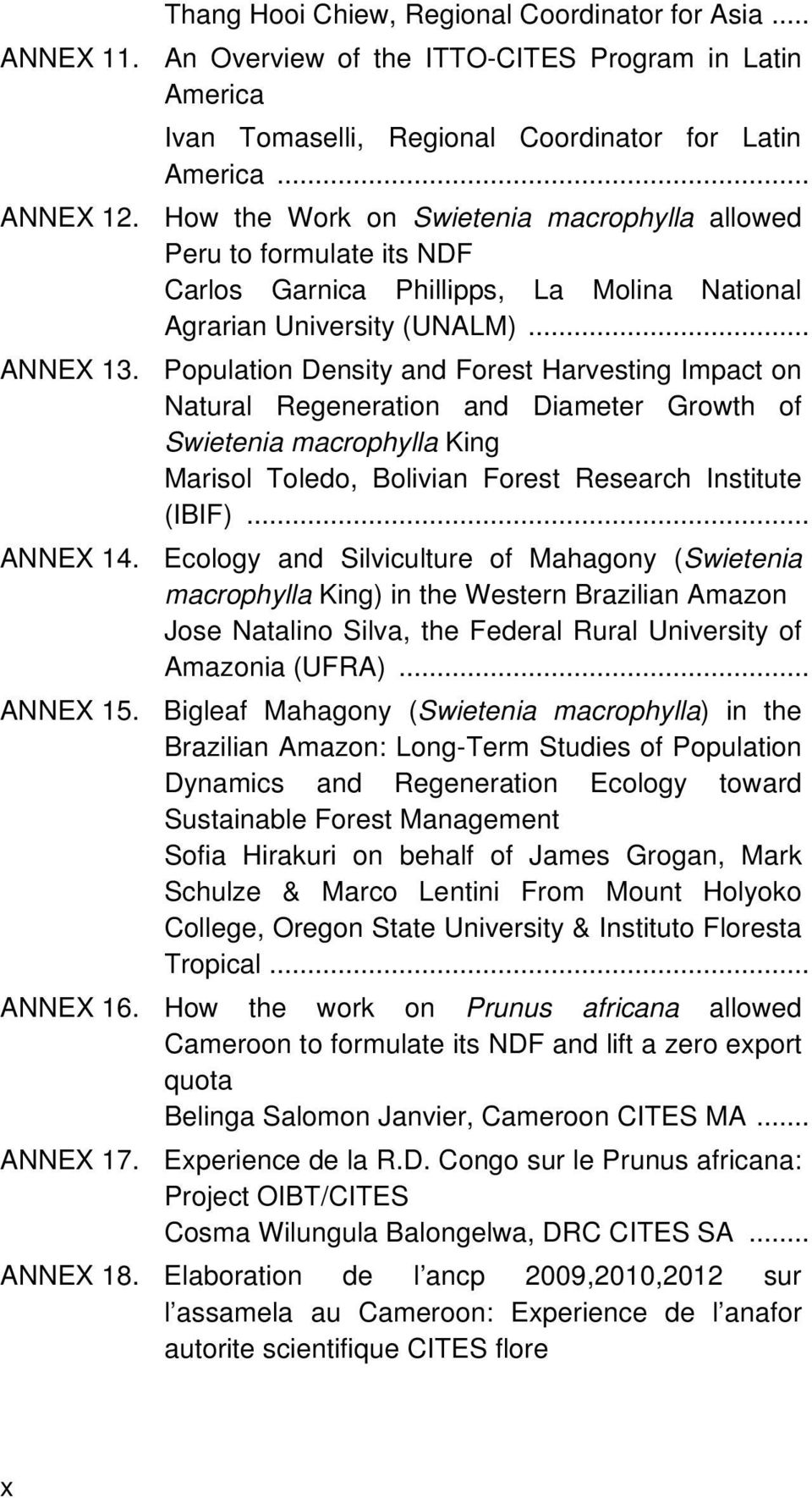 Population Density and Forest Harvesting Impact on Natural Regeneration and Diameter Growth of Swietenia macrophylla King Marisol Toledo, Bolivian Forest Research Institute (IBIF)... ANNEX 14.
