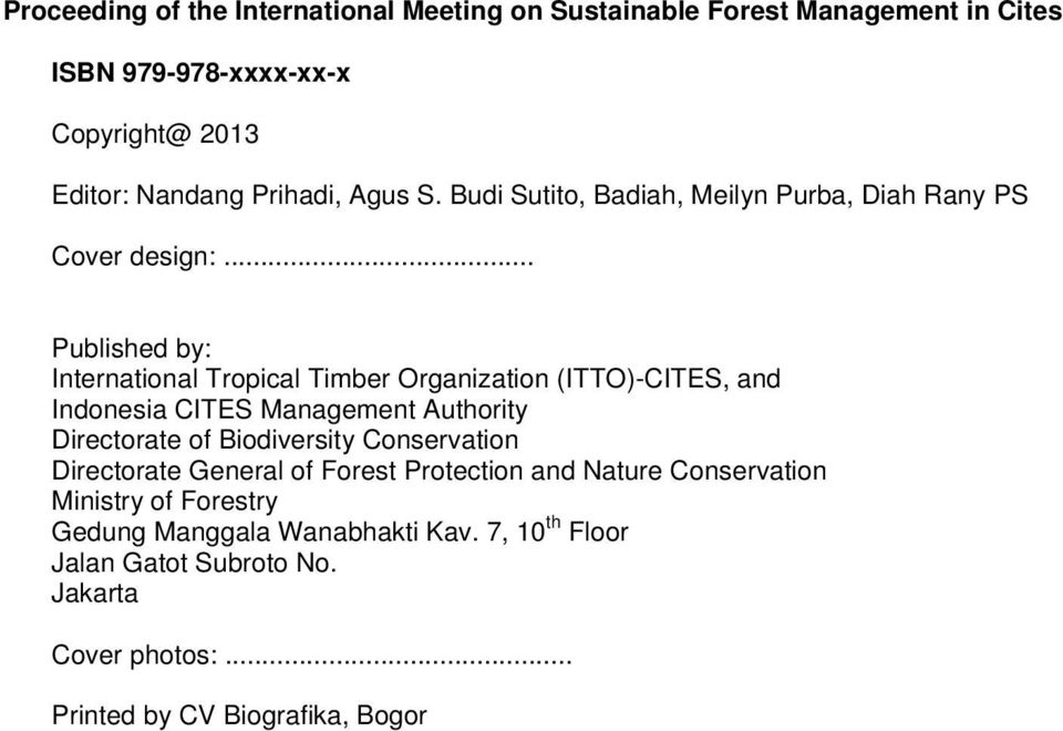 .. Published by: International Tropical Timber Organization (ITTO)-CITES, and Indonesia CITES Management Authority Directorate