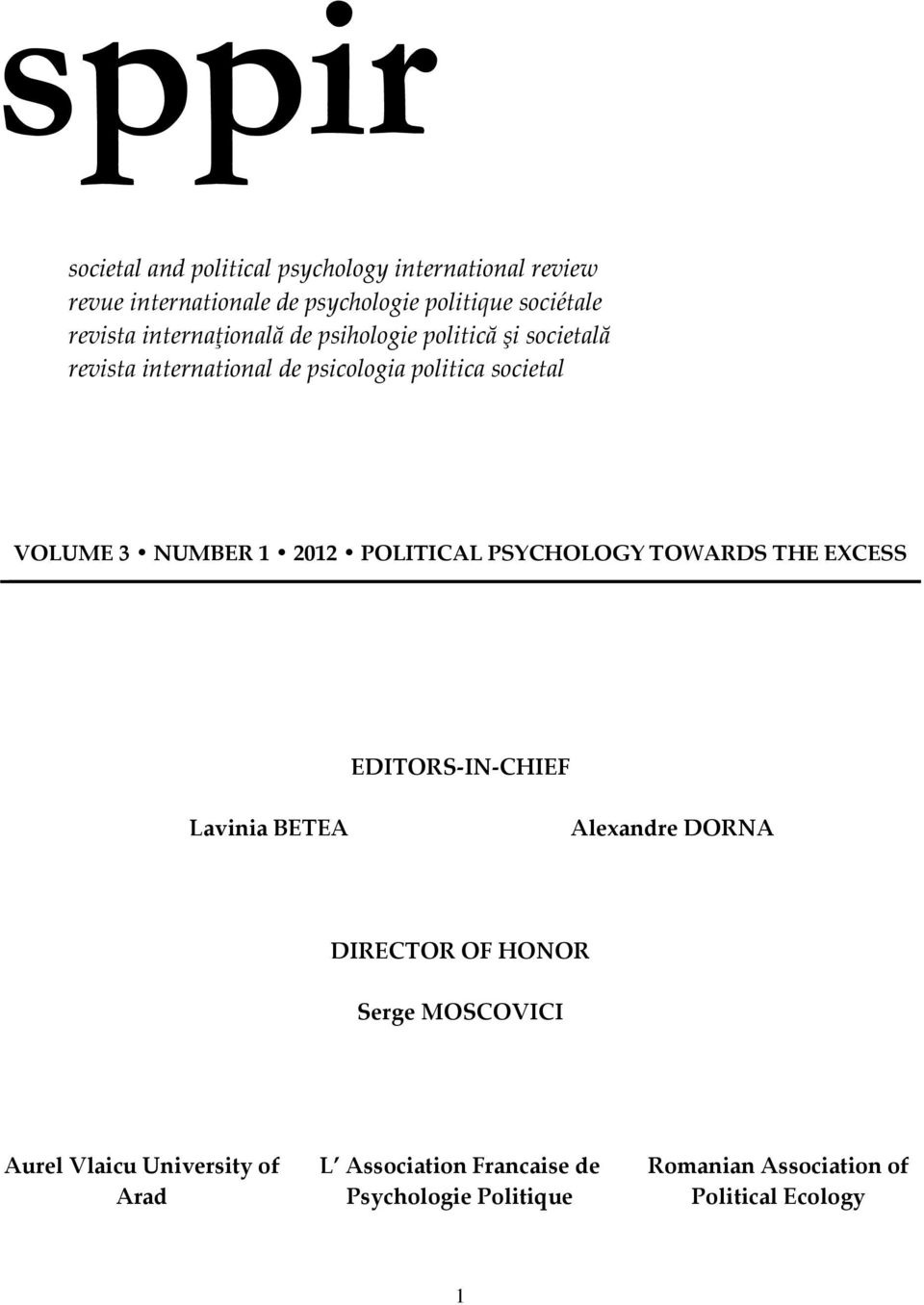 2012 POLITICAL PSYCHOLOGY TOWARDS THE EXCESS EDITORS-IN-CHIEF Lavinia BETEA Alexandre DORNA DIRECTOR OF HONOR Serge