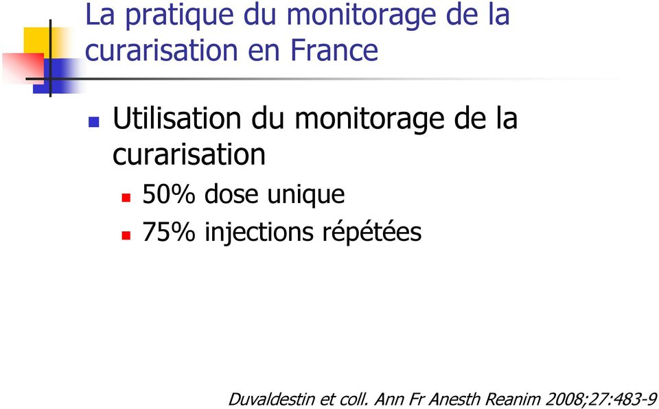 curarisation 50% dose unique 75% injections