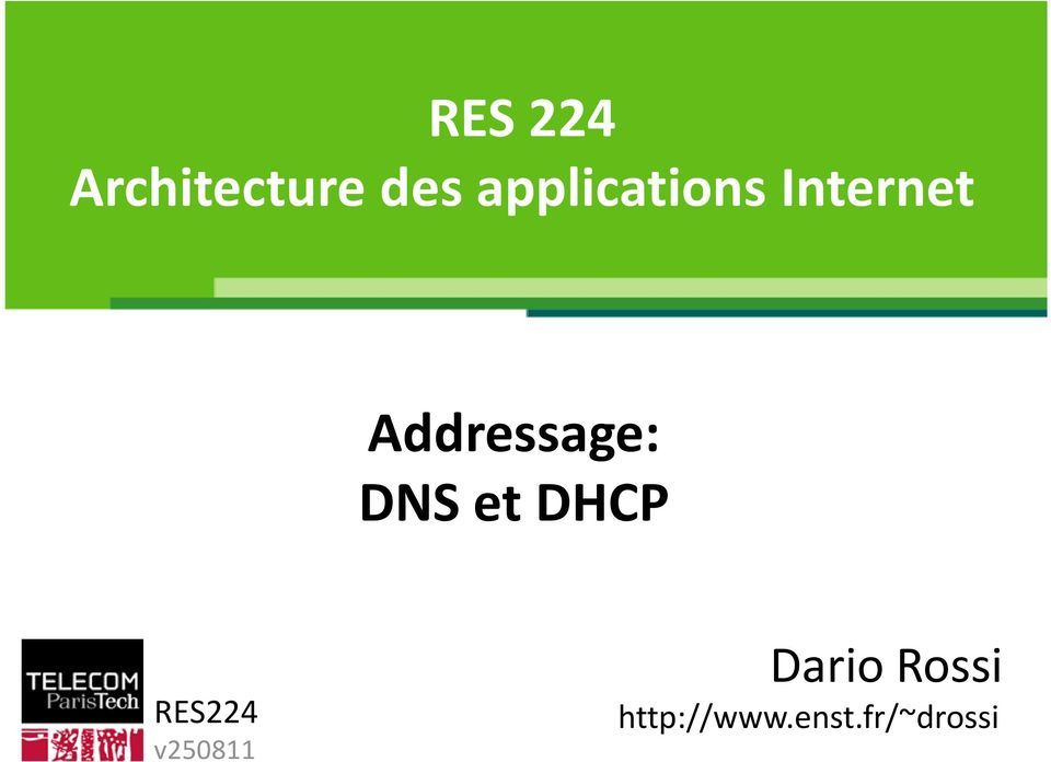 rossi Addressage: DNS et DHCP
