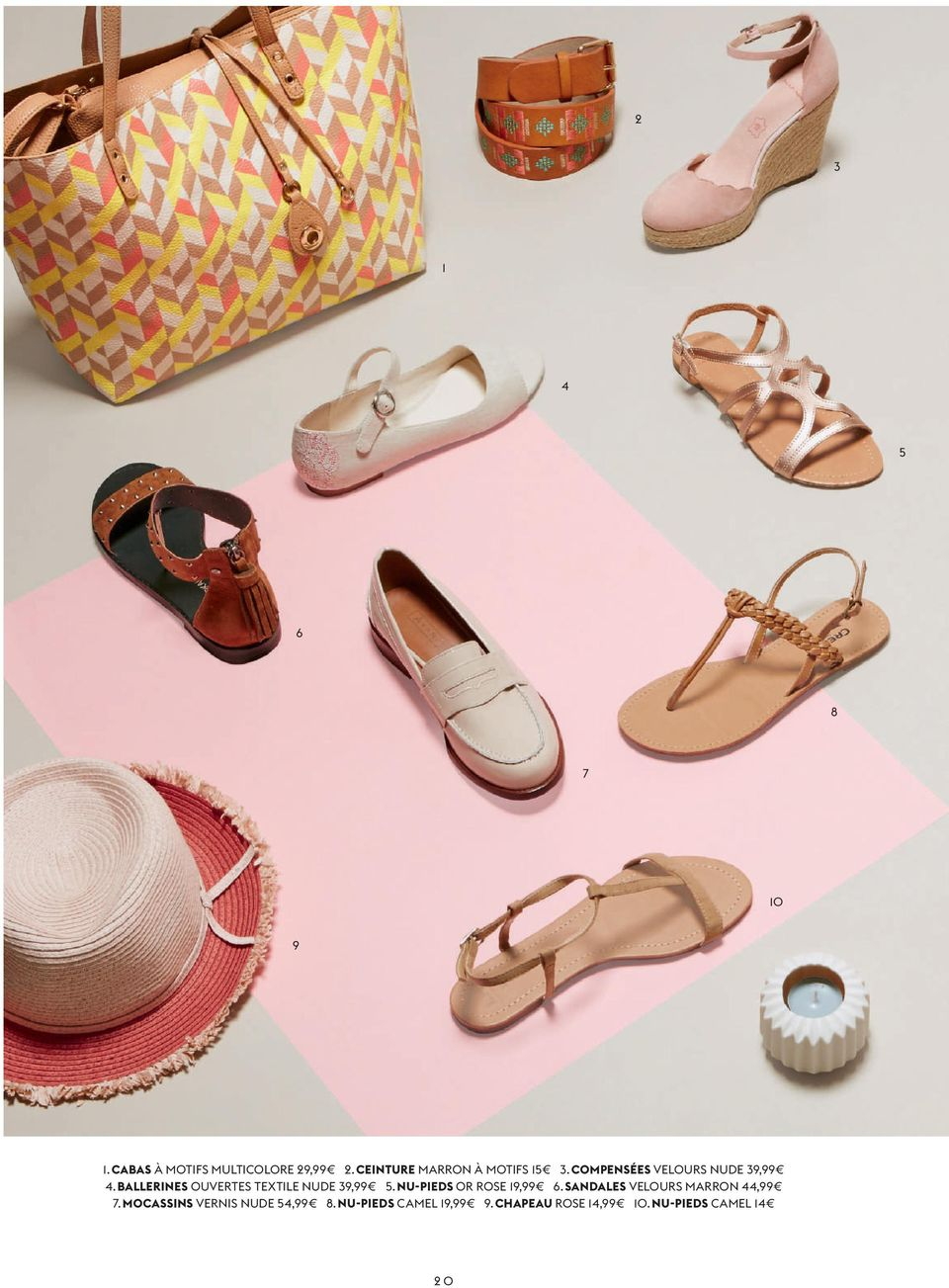 BALLERINES OUVERTES TEXTILE NUDE 9,99. NU-PIEDS OR ROSE 19,99.