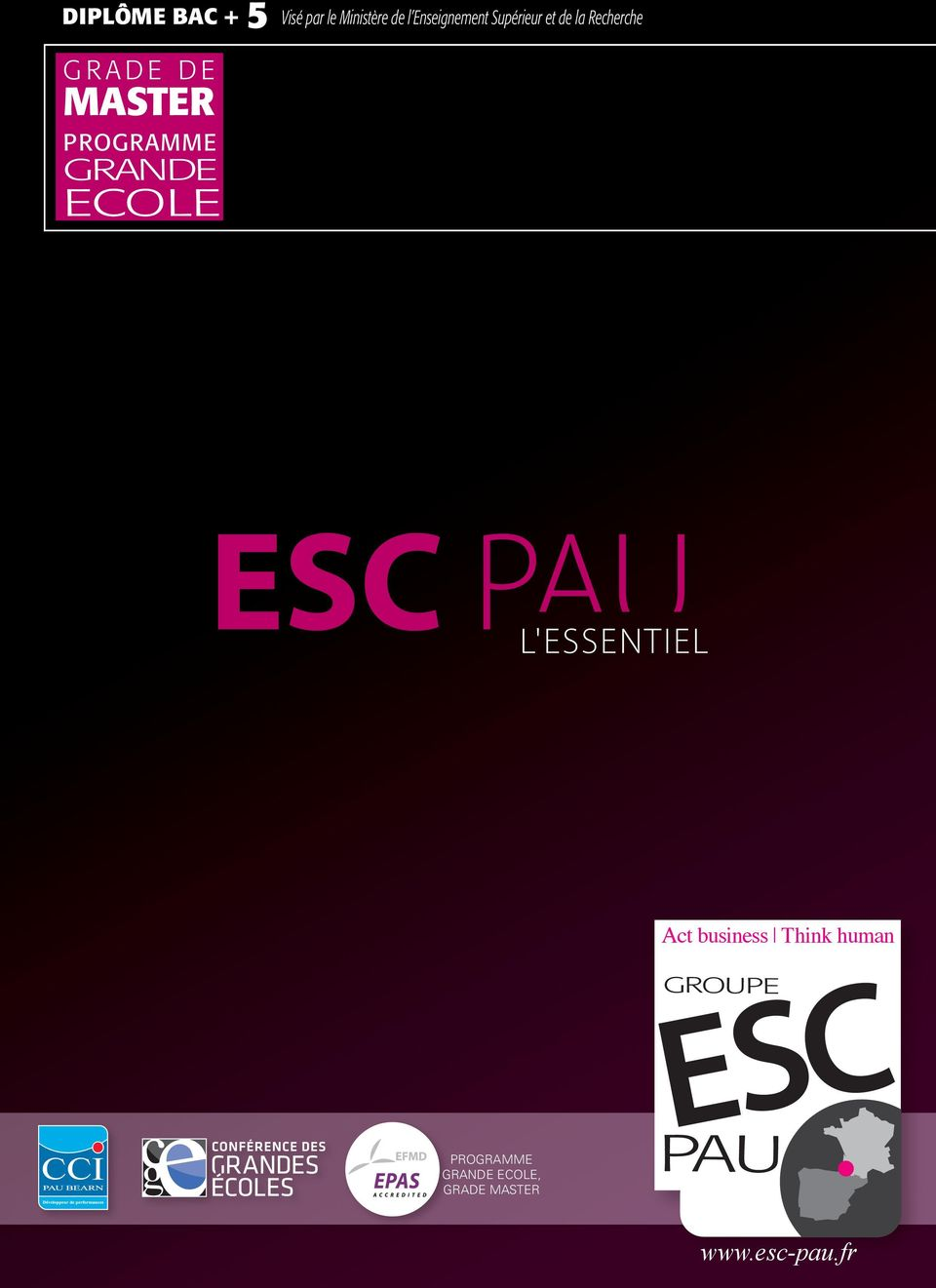 PROGRAMME GRANDE ECOLE L'ESSENTIEL Act business ǀ Think