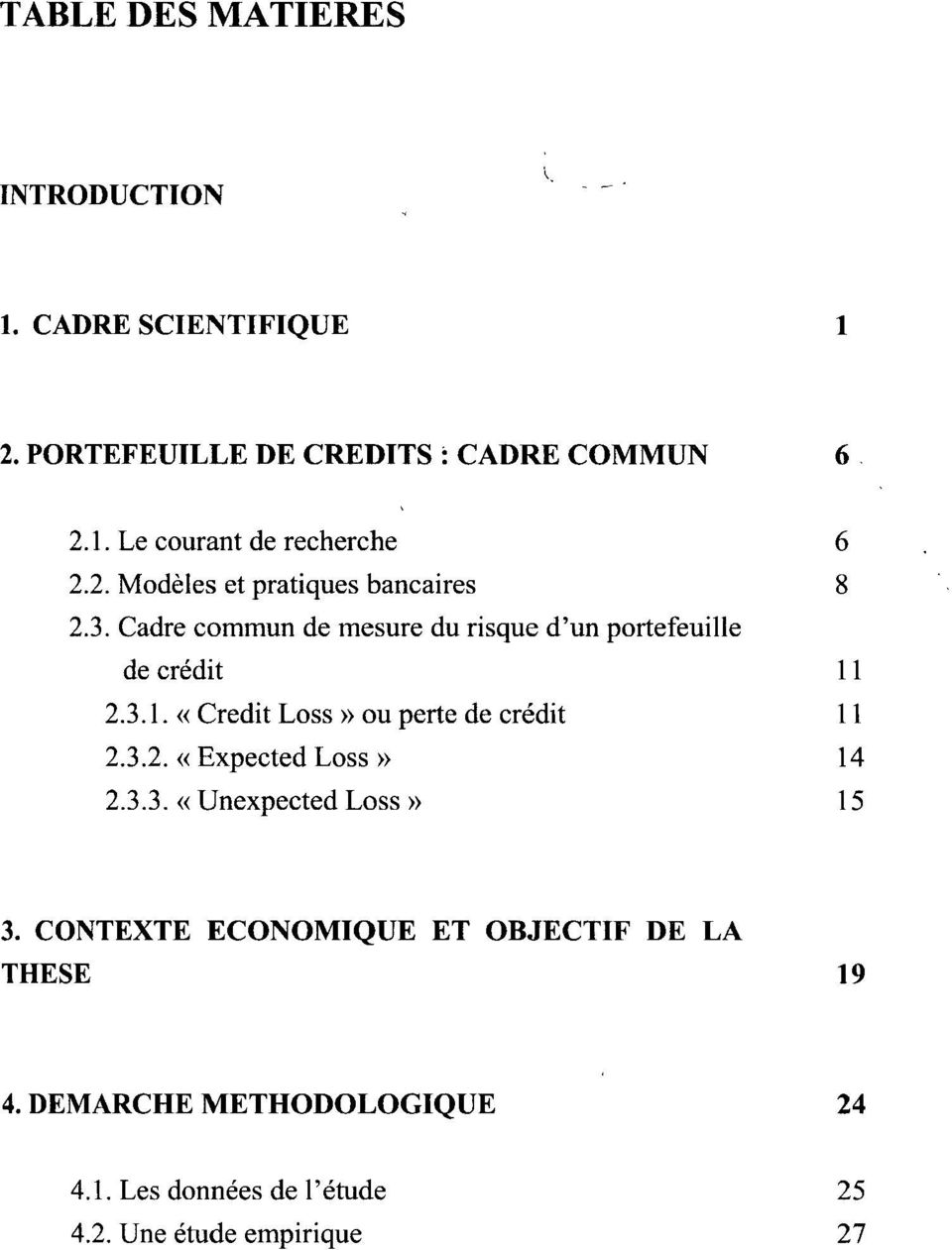 2.3.1. «Crédit Loss» ou perte de crédit 11 2.3.2. «Expected Loss» 14 2.3.3. «Unexpected Loss» 15 3.