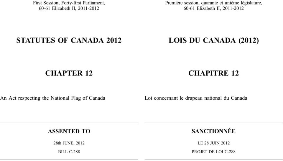CHAPTER 12 CHAPITRE 12 An Act respecting the National Flag of Canada Loi concernant le drapeau