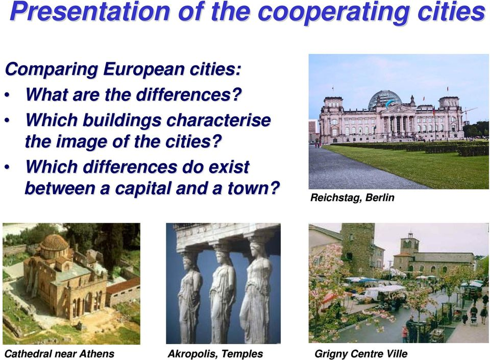 Which buildings characterise the image of the cities?
