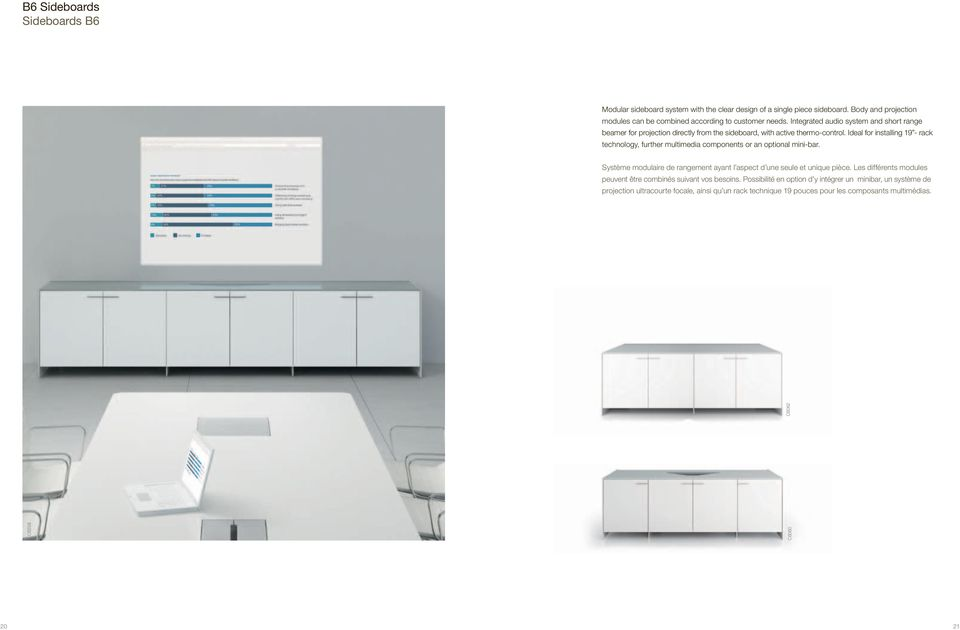 Ideal for installing 19 - rack technology, further multimedia components or an optional mini-bar. Système modulaire de rangement ayant l aspect d une seule et unique pièce.