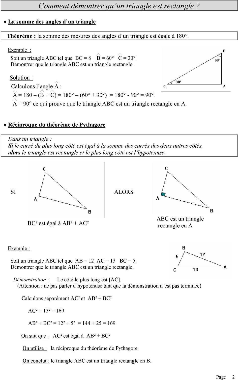 A = 90 ce qui prouve que le triangle ABC est un triangle rectangle en A.