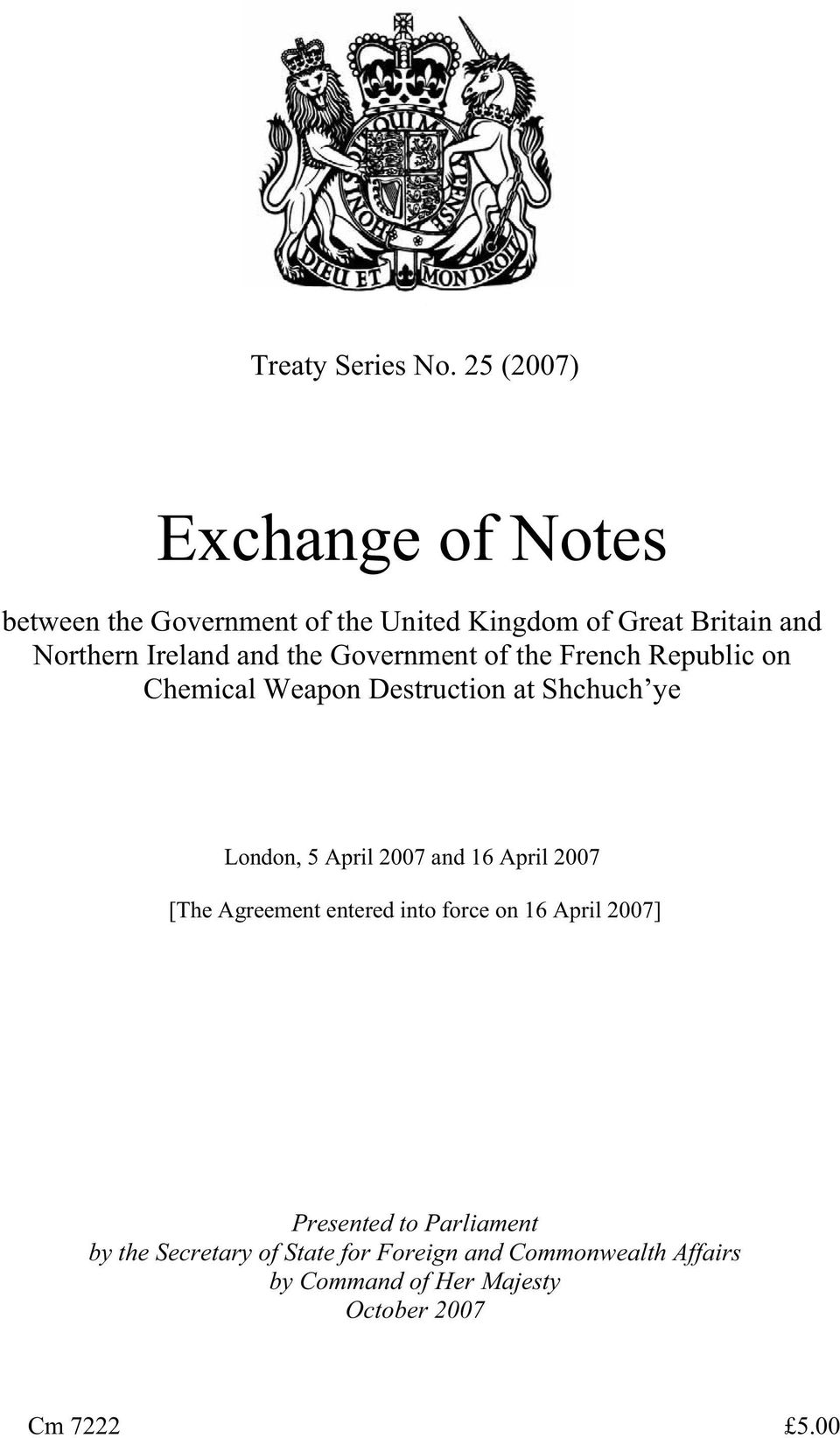 and the Government of the French Republic on Chemical Weapon Destruction at Shchuch ye London, 5 April 2007 and