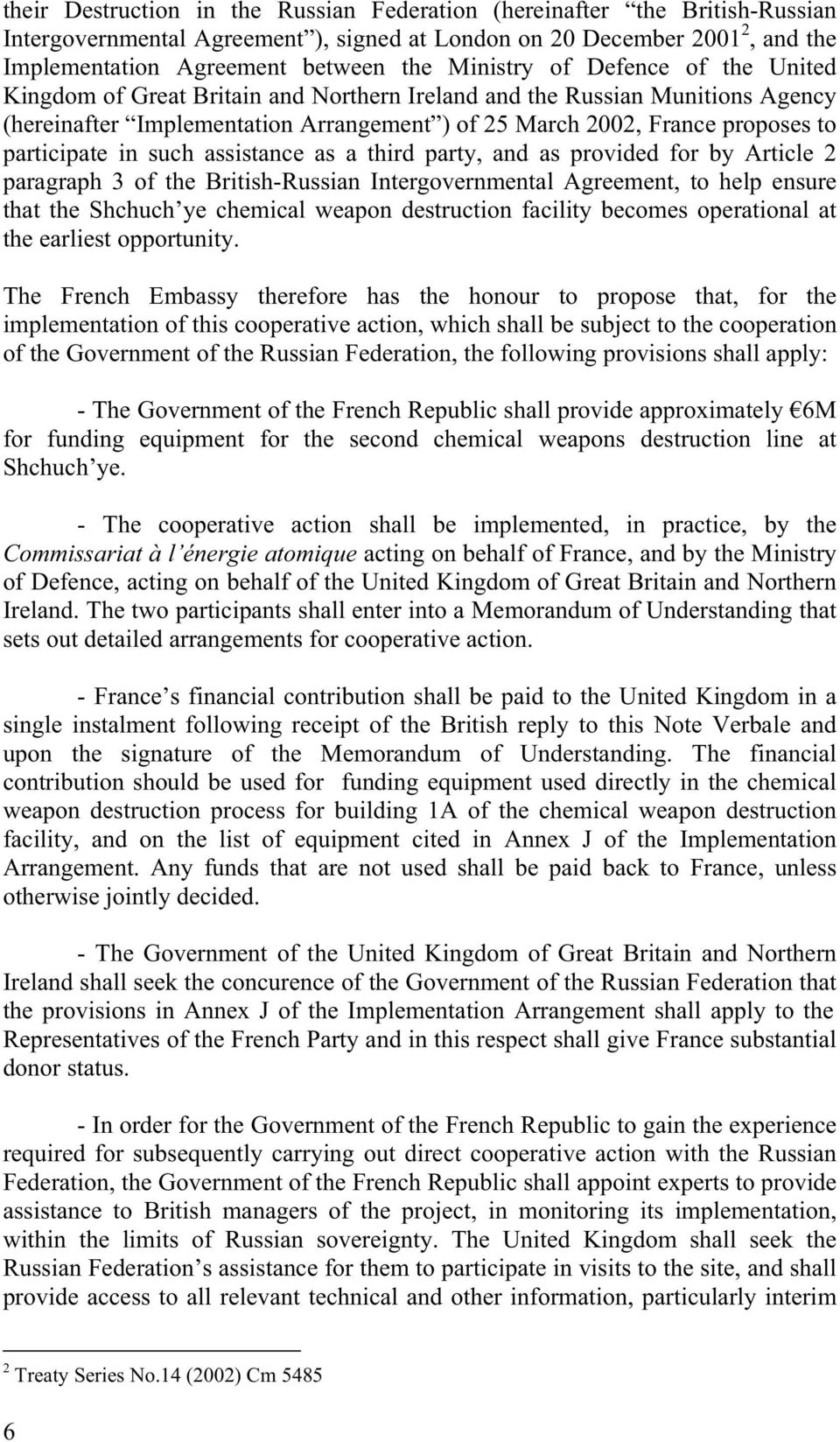 participate in such assistance as a third party, and as provided for by Article 2 paragraph 3 of the British-Russian Intergovernmental Agreement, to help ensure that the Shchuch ye chemical weapon