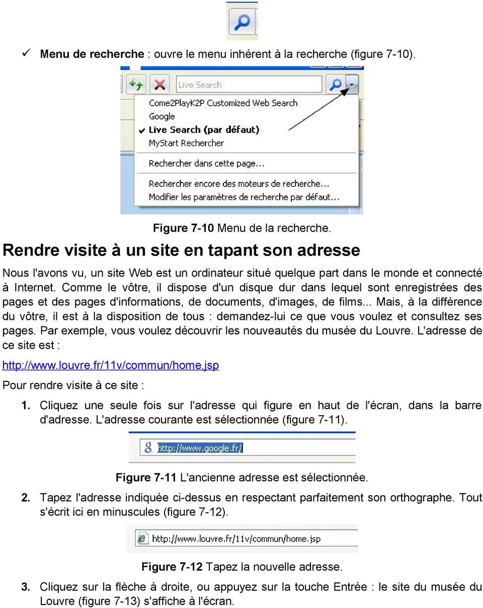 Comme le vôtre, il dispose d'un disque dur dans lequel sont enregistrées des pages et des pages d'informations, de documents, d'images, de films.