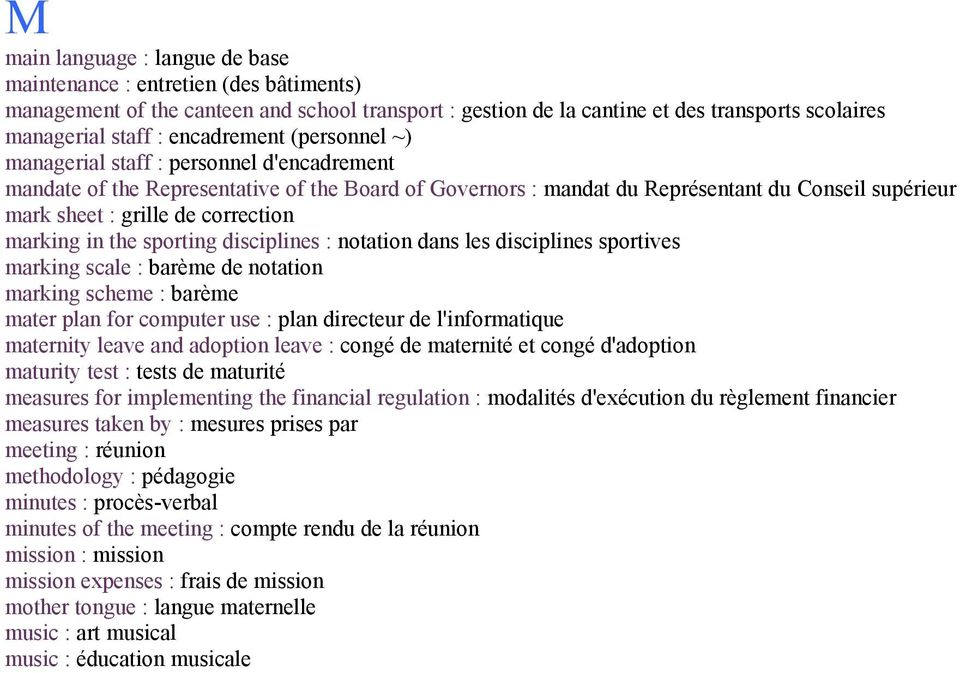 correction marking in the sporting disciplines : notation dans les disciplines sportives marking scale : barème de notation marking scheme : barème mater plan for computer use : plan directeur de