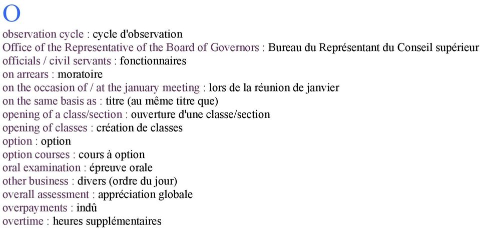 titre que) opening of a class/section : ouverture d'une classe/section opening of classes : création de classes option : option option courses : cours à option