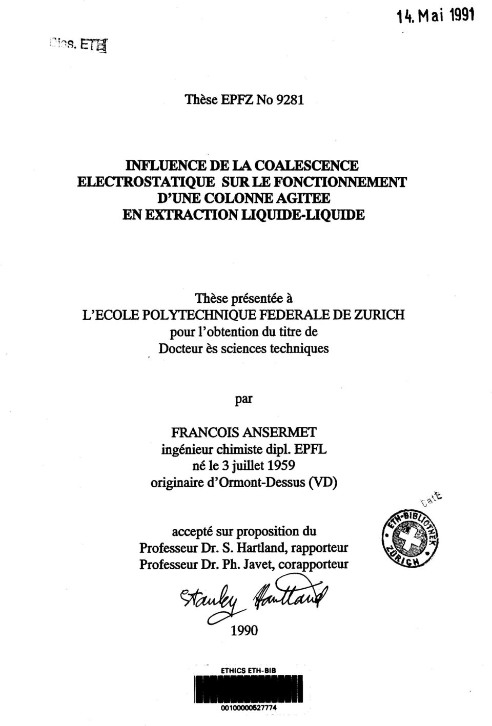LIQUIDE-LIQUIDE These presentee ä L'ECOLE POLYTECHNIQUE FEDERALE DE ZÜRICH pour Tobtention du titre de Docteur es sciences