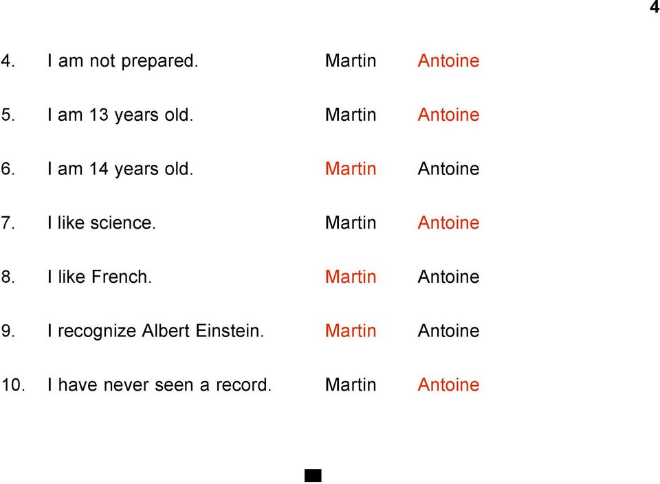 I like science. Martin Antoine 8. I like French. Martin Antoine 9.
