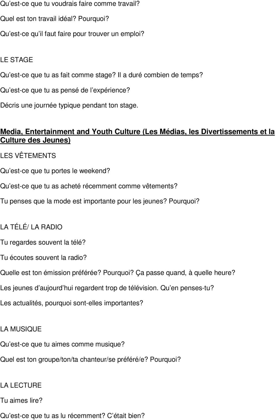 Media, Entertainment and Youth Culture (Les Médias, les Divertissements et la Culture des Jeunes) LES VÊTEMENTS Qu est-ce que tu portes le weekend?