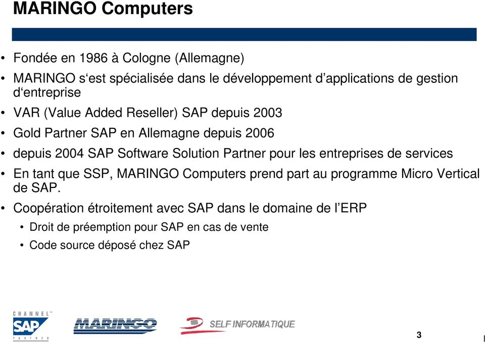 Solution Partner pour les entreprises de services En tant que SSP, MARINGO Computers prend part au programme Micro Vertical de