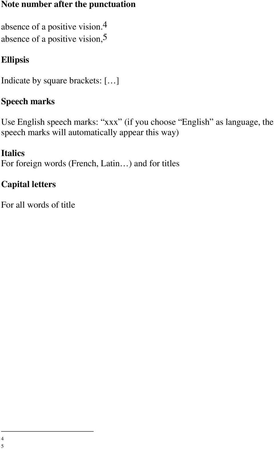 English speech marks: xxx (if you choose English as language, the speech marks will