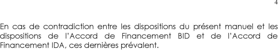 dispositions de l Accord de Financement BID